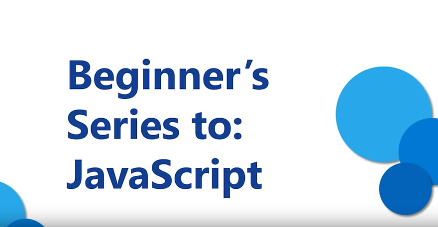 Beginner's Series to: JavaScript
