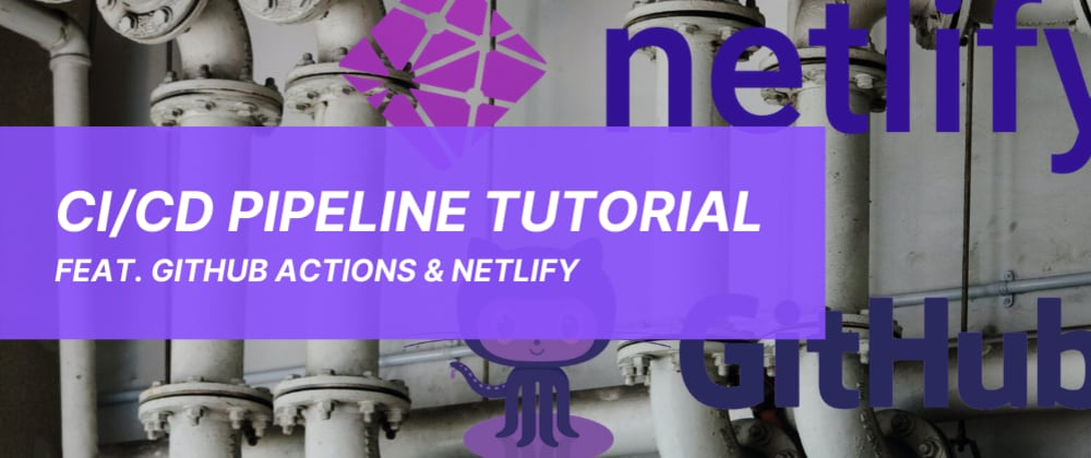Cover image for CI/CD Pipeline with Netlify and GitHub Actions