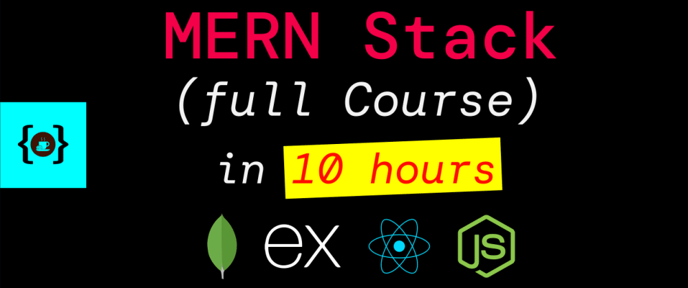 Cover image for MERN Stack Full Course (free) 🔥