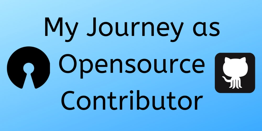 My Journey as Opensource Contributor
