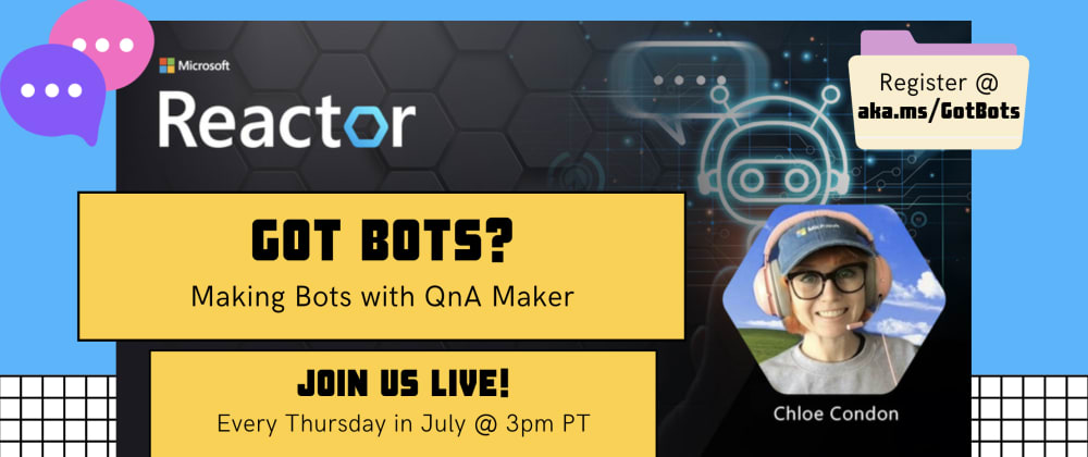 Cover image for Got Bots? 3: Making Bots with QnA Maker + Azure Bot Service
