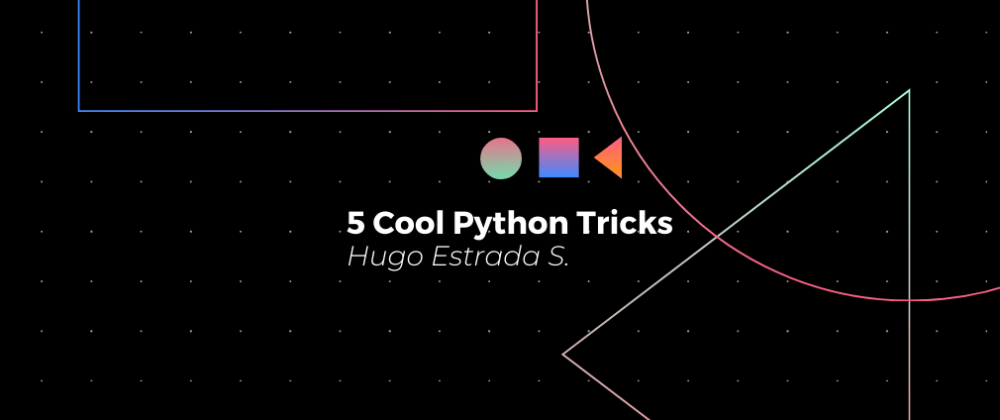 Cover image for 5 Cool Python Tricks
