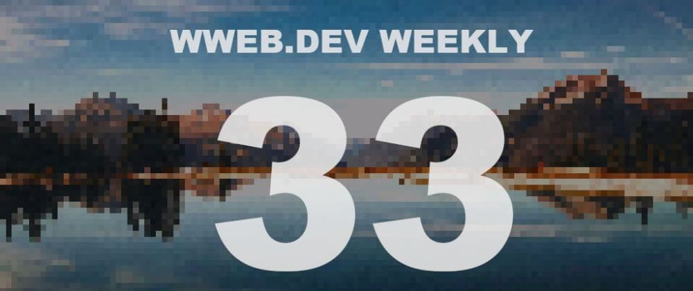 Cover image for Weekly web development update #33