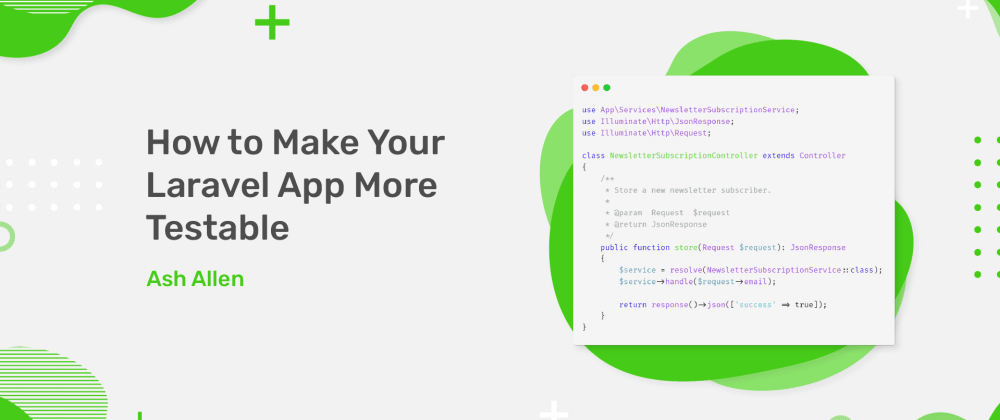Cover image for How to Make Your Laravel App More Testable