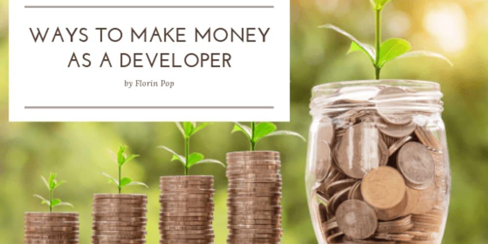 Ways to make money as a developer - DEV Community 👩 💻👨 💻