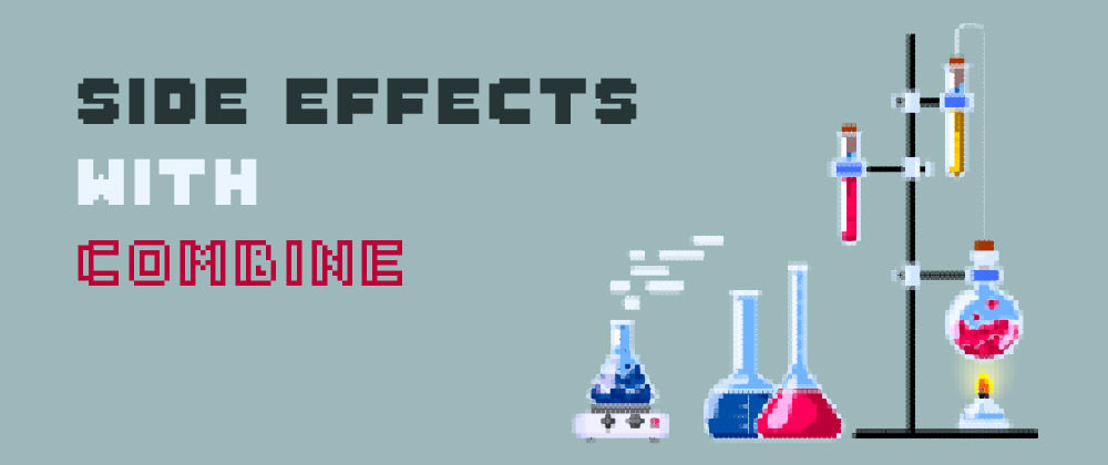 Cover image for Side Effects with Combine