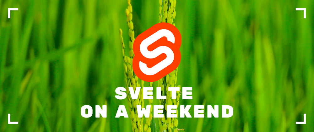 Cover image for How to learn Svelte on a weekend