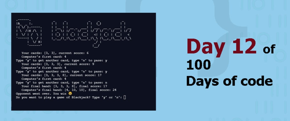 Cover image for Day 12 of 100DaysofCode: Blackjack 🃏