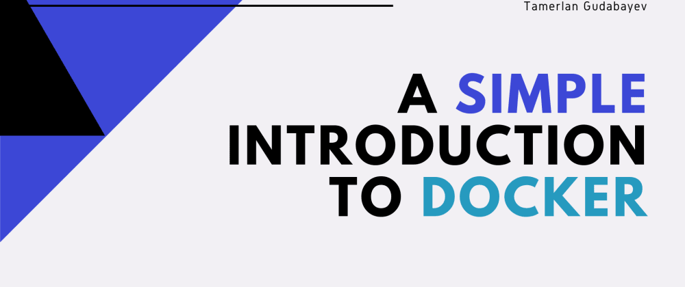 Cover image for A Simple Introduction to Docker