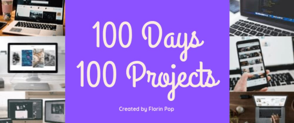 Cover image for 100 Days - 100 Projects Challenge