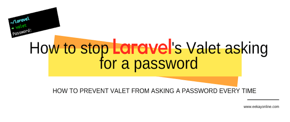 Cover image for How to stop Laravel's Valet asking for password
