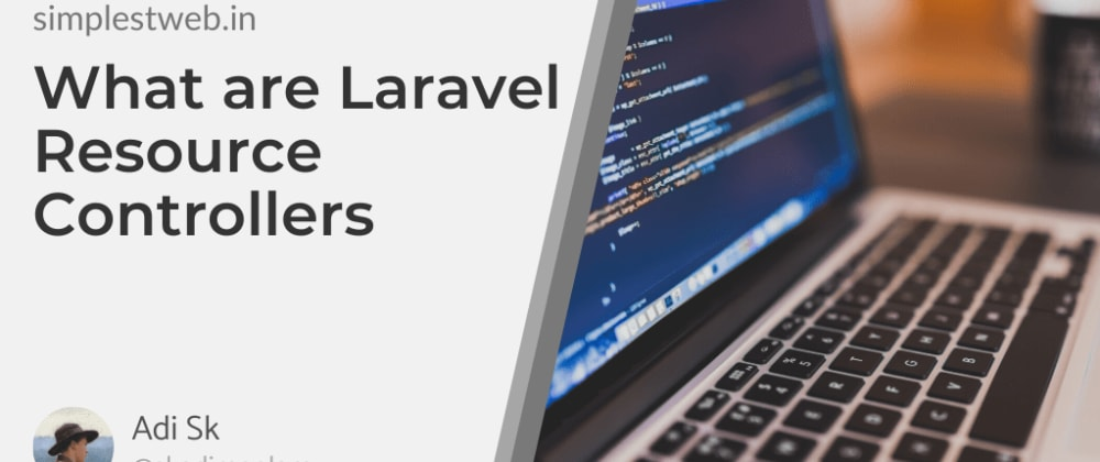 Cover image for What are Laravel Resource Controllers