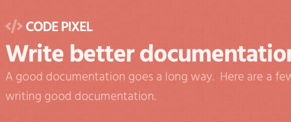 Cover image for Code Pixel - Write better documentation