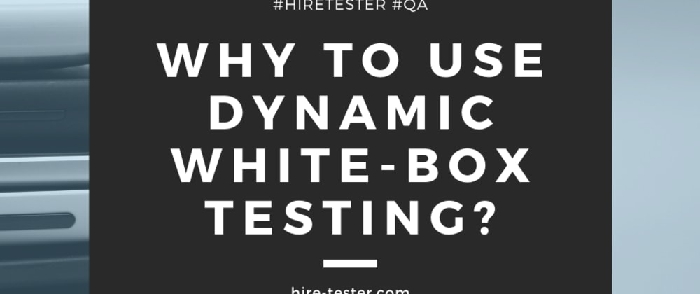 Cover image for Why to use dynamic white-box testing?