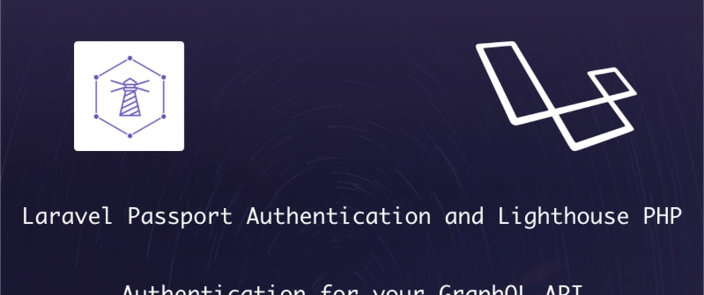 Cover image for GraphQL Auth with Passport and Lighthouse PHP