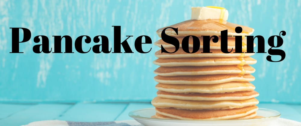 Cover image for PANCAKE SORTING