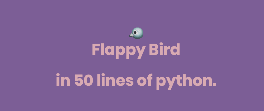Cover image for Flappy Bird, in a new, super easy game framework 🐦