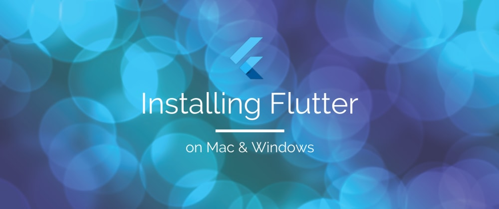 Cover image for How to install Flutter on Mac &Windows