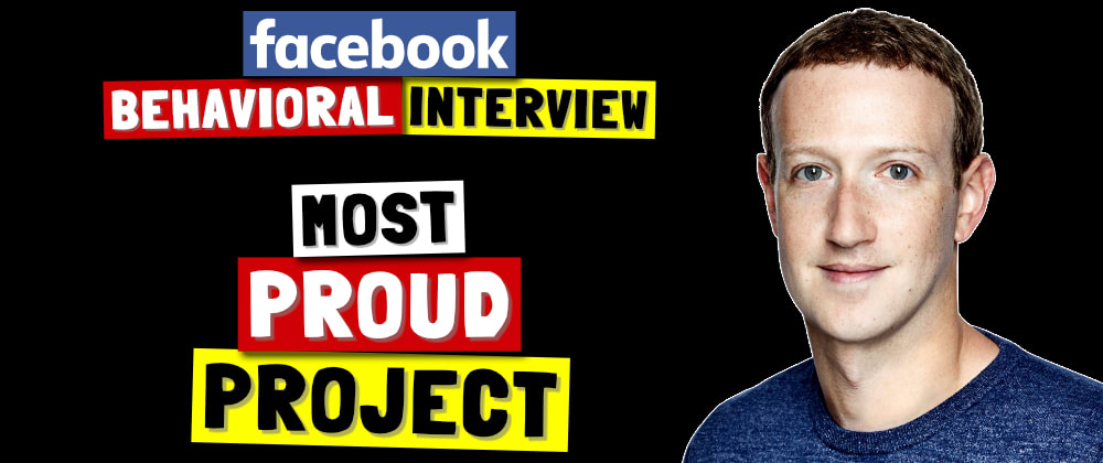 Cover image for ✅ Tell Me About The Project That You Are Most Proud Of   Facebook Behavioral (Jedi) Interview Series 🔥