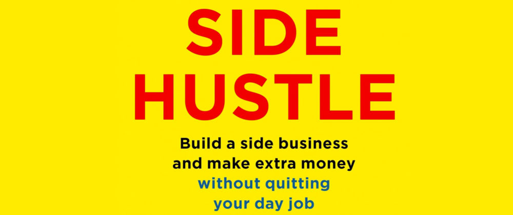 Cover image for You Don't Need A Side Hustle