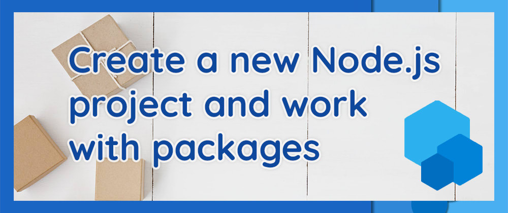 Cover image for Create a new Node.js project and work with packages