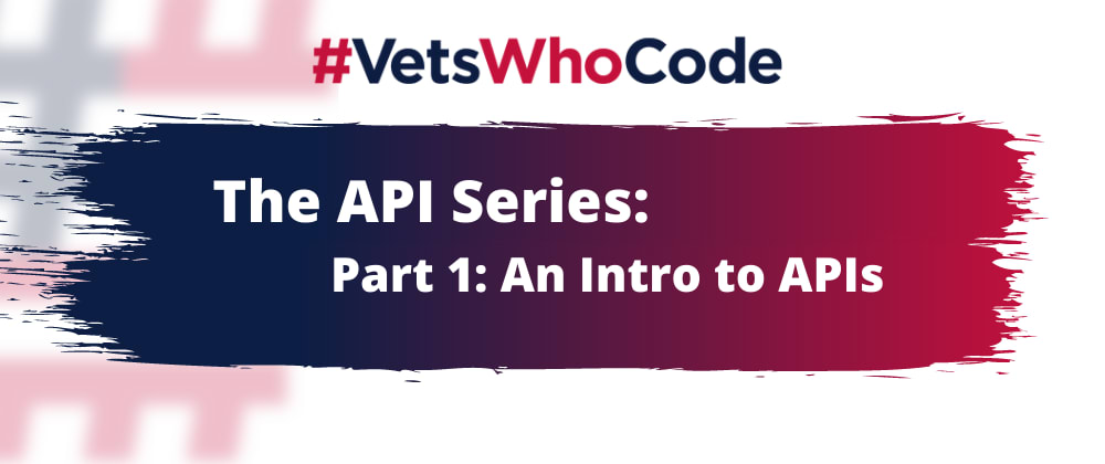 Cover image for The API Series - Part 1: An Intro to APIs