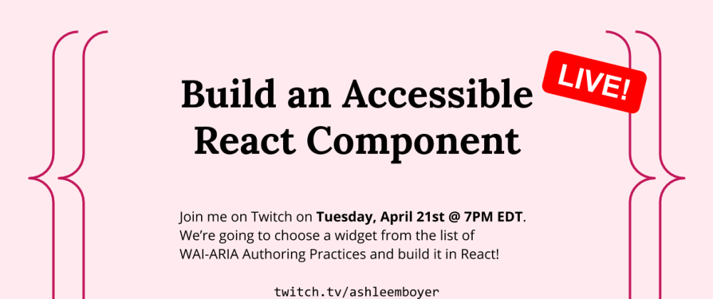 Cover image for Build an Accessible React Component: The Live Series