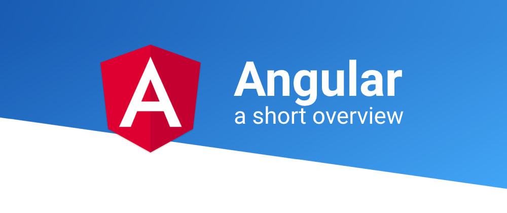 Cover image for Angular - a short overview