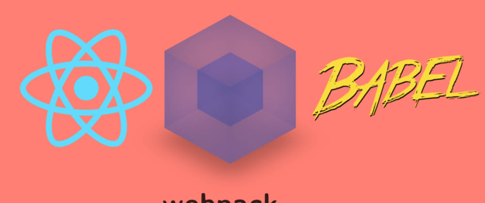 Cover image for How to setup Webpack and Babel for React