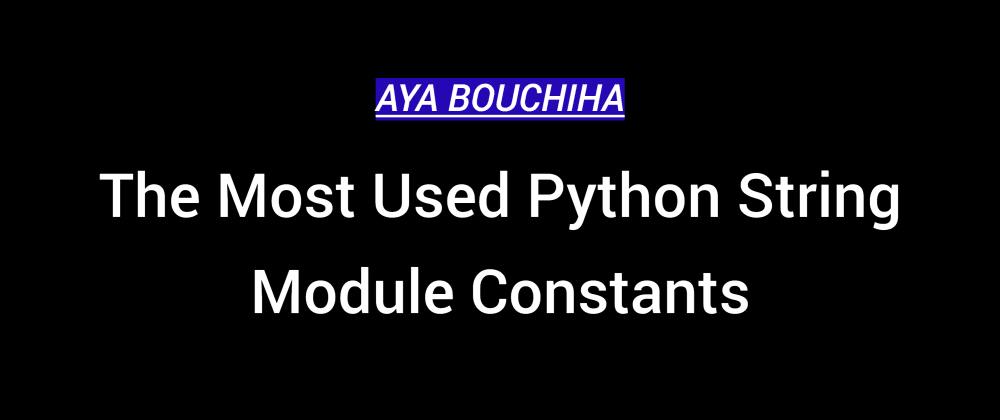 Cover image for The Most Used Python string Module Constants