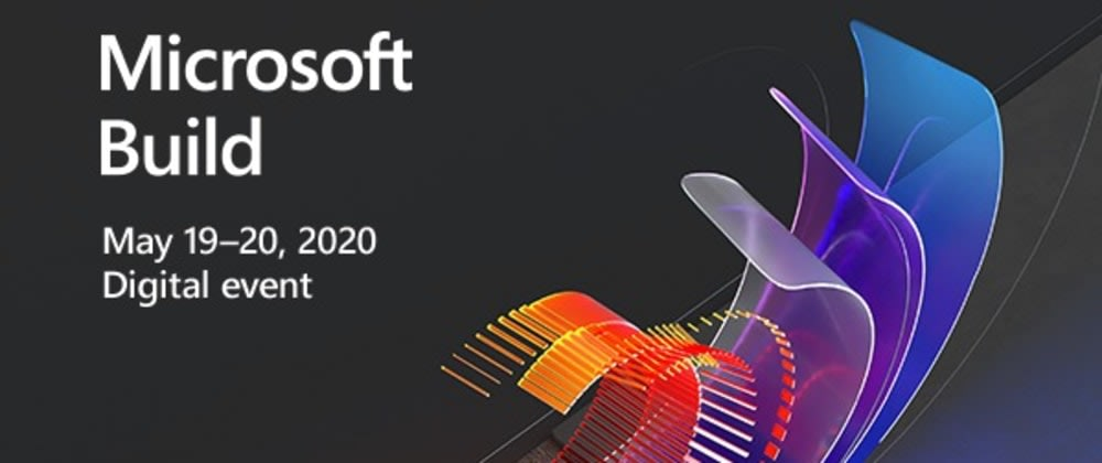 Cover image for My Top 10 sessions from Microsoft Build 2020