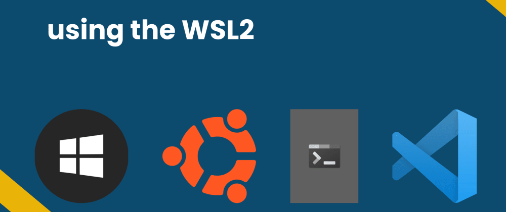 Cover image for How to get started with Web Development on Windows with the WSL in 2021