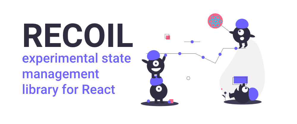 Cover image for Recoil - experimental state management library for React