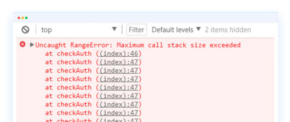 Cover image for Uncaught RangeError: Maximum Call Stack In JavaScript