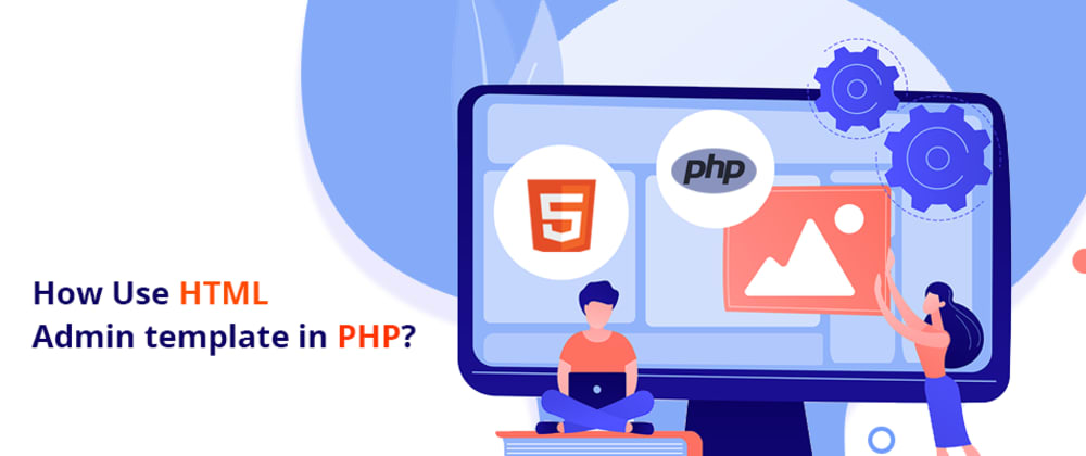 Cover image for How to Use the HTML Admin template in PHP?