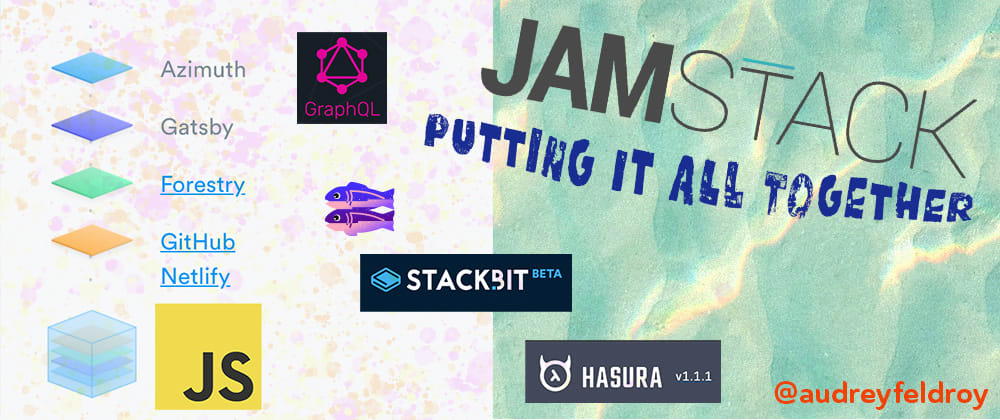 Cover image for JAMStack Fun: Combining StackBit, Forestry, Netlify, Gatsby, Hasura, Glitch