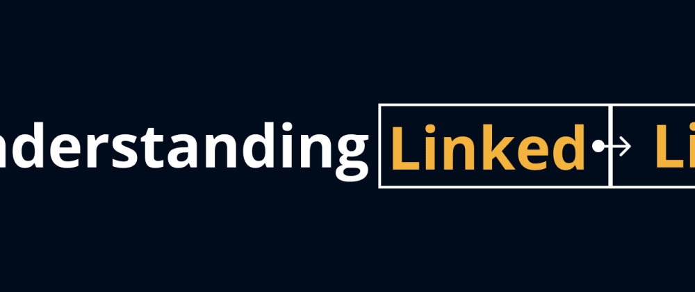 Cover image for Understanding Singly Linked Lists and some of their uses
