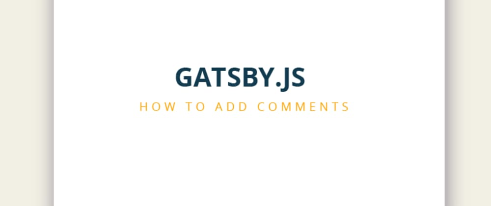 Cover image for How to Add Commento (or other Comments) to Gatsby