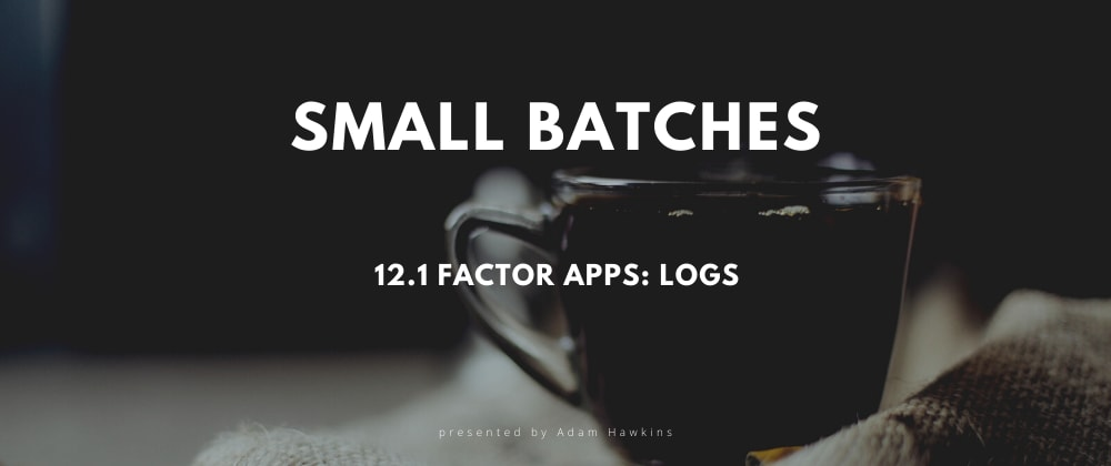 Cover image for 12.1 Factor Apps: Logs