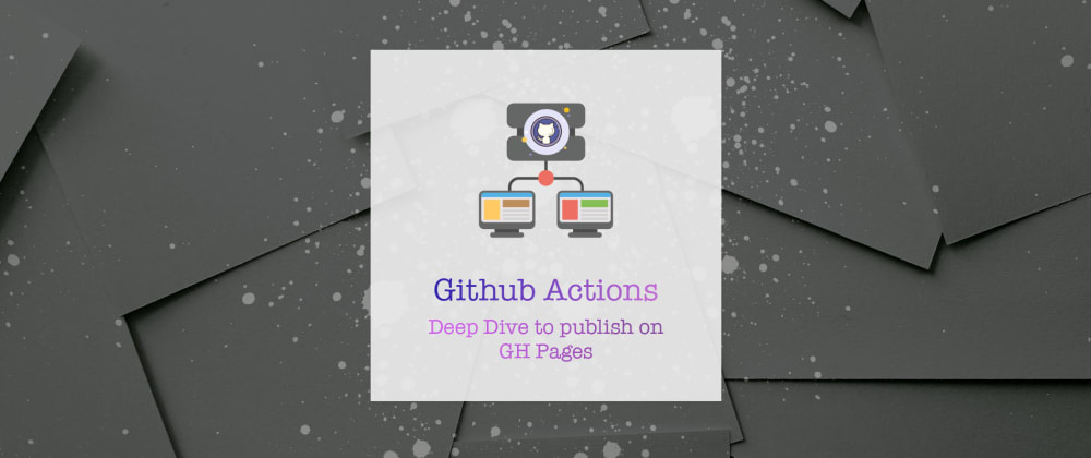 Cover image for AutoPublish on GitHub Pages with Github actions