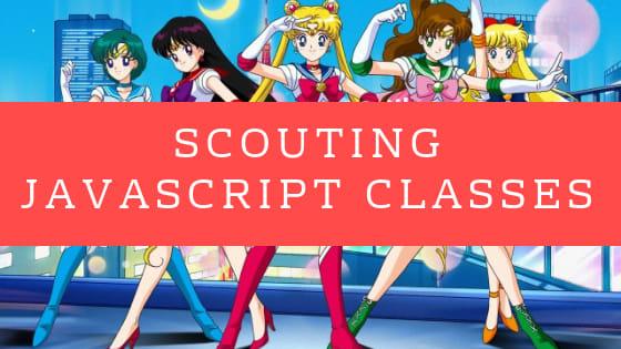 Scouting Javascript Classes