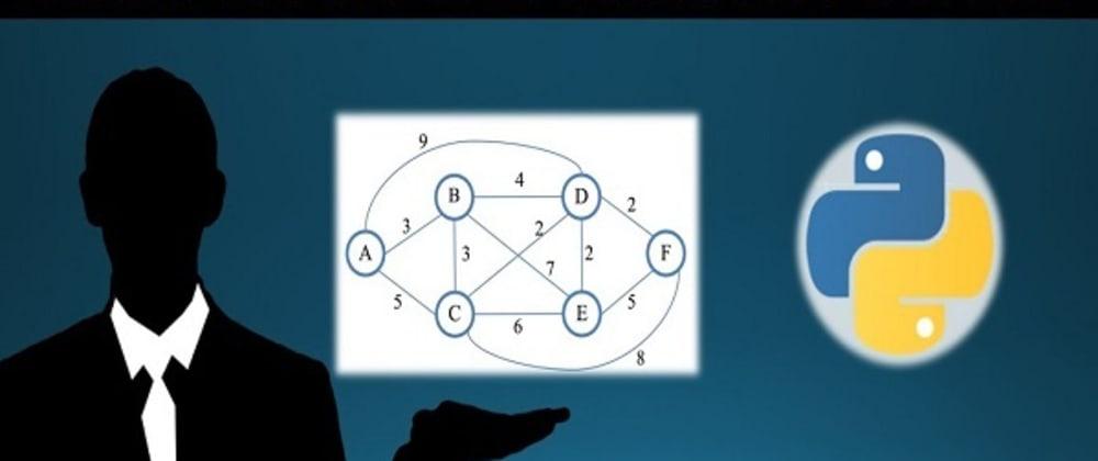 Cover image for Understanding Dijkstra's Shortest Path Algorithm using Python