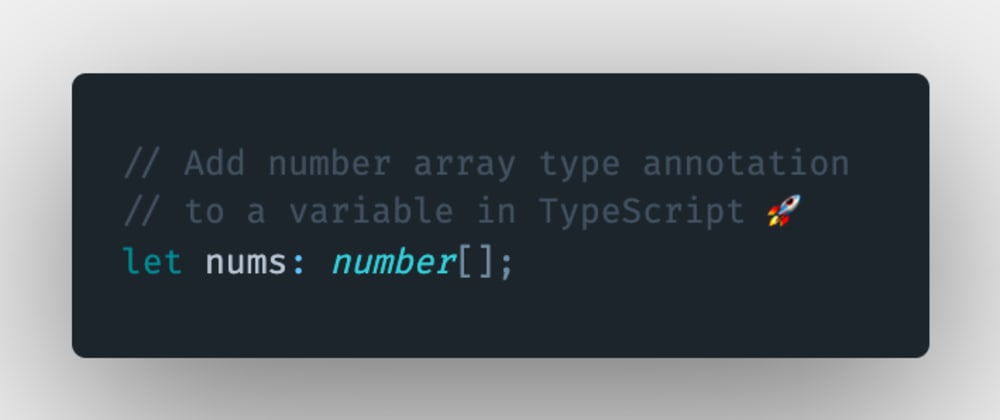 Cover image for How to add a number array type annotation to a variable or a constant in TypeScript?