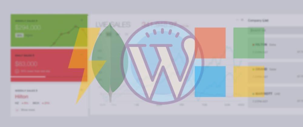Cover image for Building A Custom WordPress Nodejs App With 🍃 MongoDB Atlas, 💙 Microsoft Azure ML/AI, and ⚡ Serverless Functions!