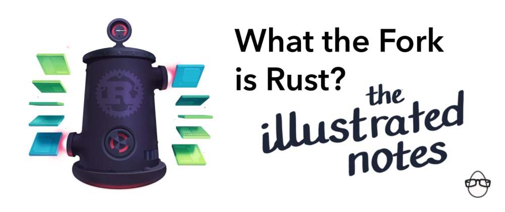 Cover image for WTF is Rust? The Illustrated Notes