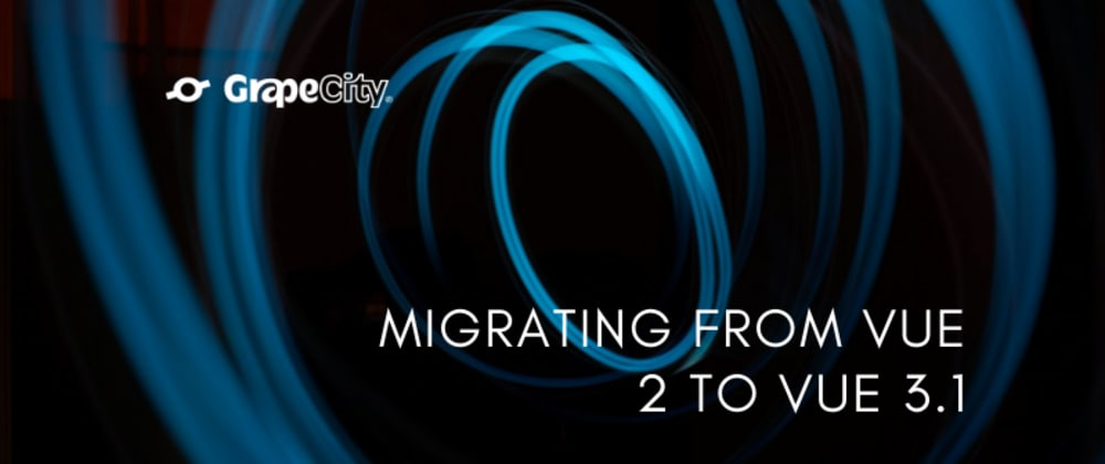 Cover image for Migrating from Vue 2 to Vue 3.1