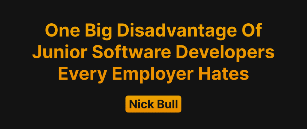 Cover Image for One Big Disadvantage Of Junior Software Developers Every Employer Hates