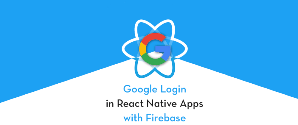 Cover image for Integrate Google Login in React Native (iOS) apps with Firebase