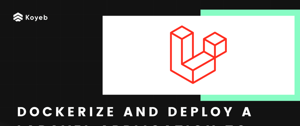 Cover image for Dockerize and Deploy a Laravel Application to Production