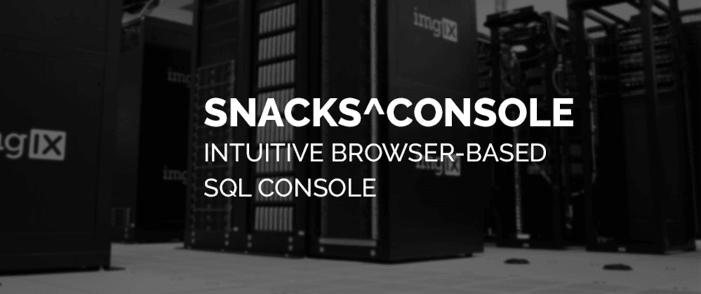 Cover image for Snacks@console Intuitive browser-based SQL Console